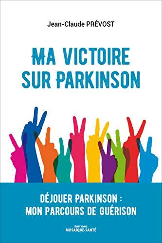 Ma victoire sur Parkinson