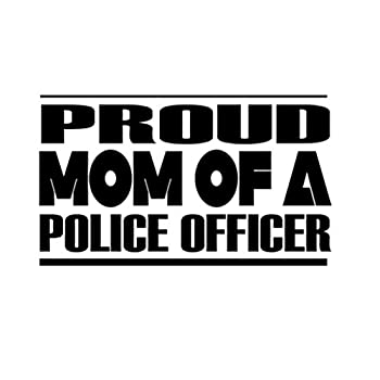 Custom Brother - Proud MOM of A Police Officer Car Laptop Wall Sticker s31