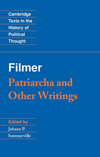 Filmer: 'Patriarcha' and Other Writings (Cambridge Texts in the History of Political Thought) (English Edition)