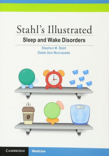 Compare Textbook Prices for Stahl's Illustrated Sleep and Wake Disorders 1 Edition ISBN 9781107561366 by Stahl, Stephen M.,Morrissette, Debbi Ann