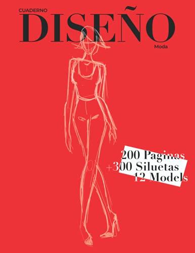 Cuaderno Diseño: Libro de Bocetos Para Diseñadora de moda y estilistas | +300 siluetas | 12 modelos diferentes