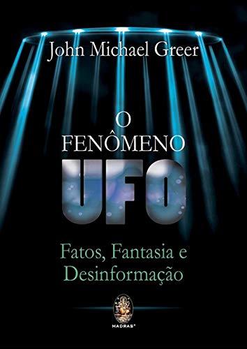 Fenômeno UFO: Fatos, fantasia e desinformação