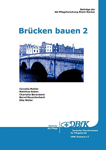 Brücken bauen 2: Beiträge der AG Pflegeforschung Rhein-Neckar