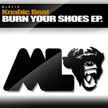 Burn Your Shoes EP
