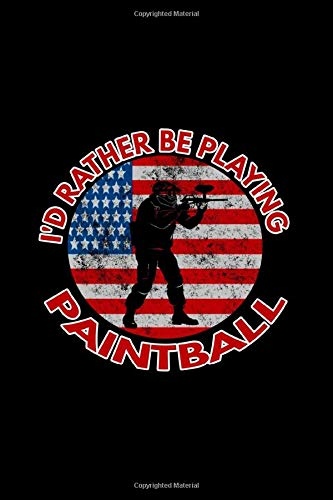Notebook: I'd Rather Be Playing Paintball U.S.A. Design - Outdoor Games Lover Gift Black Lined College Ruled Journal - Writing Diary 120 Pages