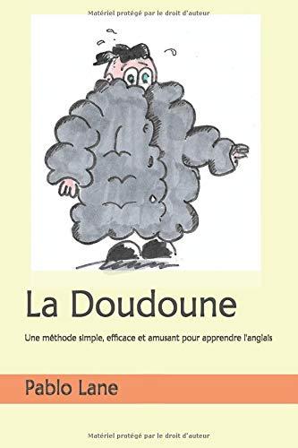 La Doudoune: Une méthode simple et pratique pour apprendre l'anglais