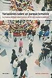 Variaciones sobre un parque temático: La nueva ciudad americana y el fin del espacio público (Gg Mixta (gustavo Gili)) de Sorkin, Michael (2004) Tapa blanda