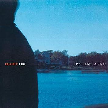 Quiet Now: Time & Again