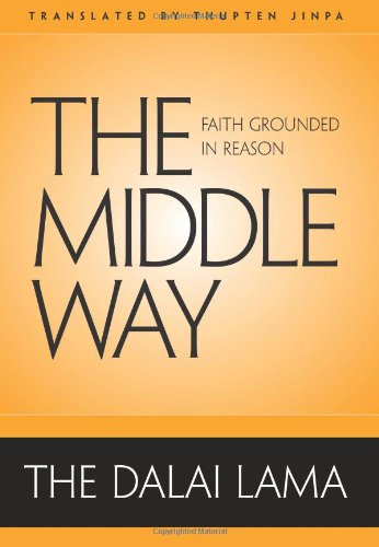 The Middle Way: Faith Grounded in Reason -  Dalai Lama, His Holiness the, Hardcover
