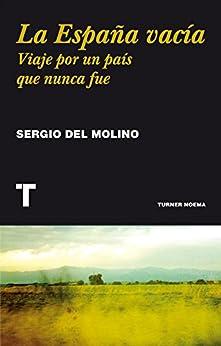 La España vacía: Viaje por un país que nunca fue (Noema) (Spanish Edition) par [Sergio del Molino]