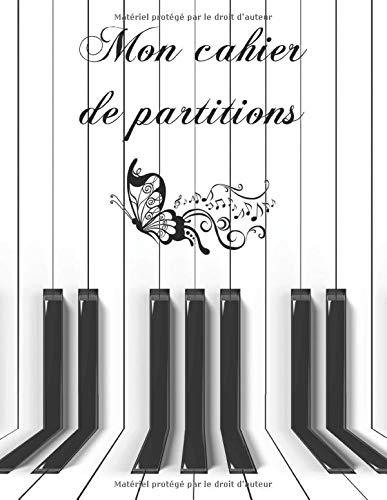 Mon cahier de partitions : cahier de musique, partitions vierges, 12 portées. 100 pages dimensions 21,59 cm x 27,94 cm: