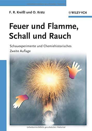 Feuer und Flamme, Schall und Rauch: Schauexperimente und Chemiehistorisches