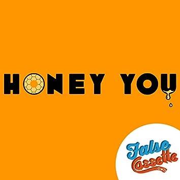 Honey You