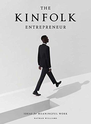The Kinfolk Entrepreneur: Ideas for Meaningful Work
