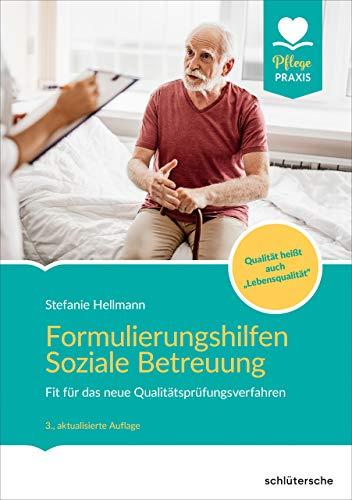 Formulierungshilfen Soziale Betreuung: Fit für das neue Qualitätsprüfungsverfahren. Button: Qualität heißt auch 'Lebensqualität'