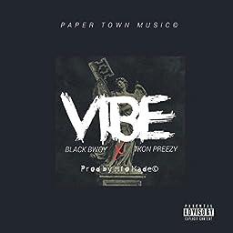 Vibe By Black Bwoy Tkon Preezy On Amazon Music Unlimited