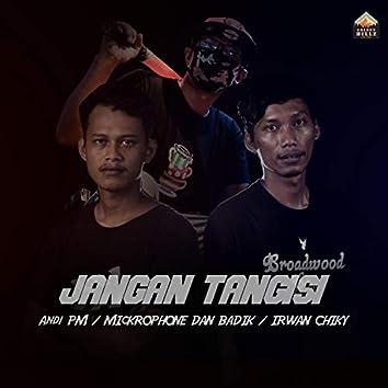 JANGAN TANGISI (feat. MICKROPHONE DAN BADIK)