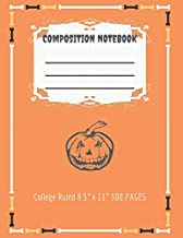 Composition Notebook: Halloween Pumpkin Jack O'Lantern Blank Lined Journal College Ruled Paper 8.5 x 11 ,Spooky Diary Book 300 Pages