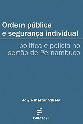 Ordem pública e segurança individual: política e polícia no sertão de Pernambuco