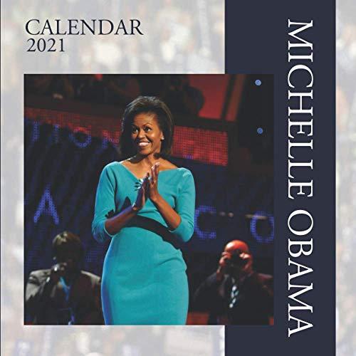Michelle Obama: 12-month Calendar 2021 - 8.5''x8.5''