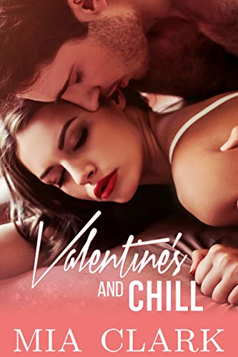 Valentine's and Chill: An Accidental Holiday Romance (English Edition)