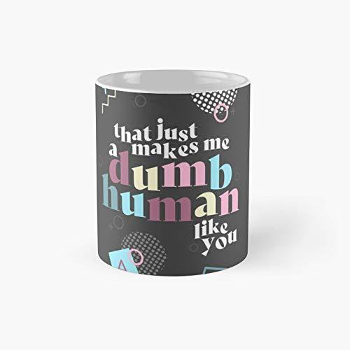 Dumb Human Like You - Taza de café con texto 'Best Gift Funny Coffee' (325 ml)