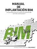 Manual de implantación BIM: Una guía práctica para la creación de protocolos BIM con la ISO 19650 en Revit