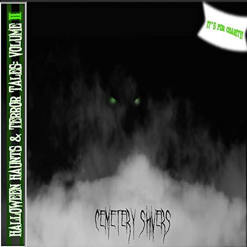 Halloween Haunts & Terror Tales Volume II: Cemetery Shivers