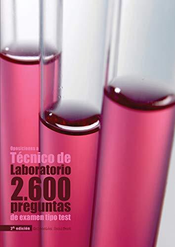 Oposiciones a Técnico de Laboratorio: 2.600 preguntas de examen tipo test [2a. Ed]