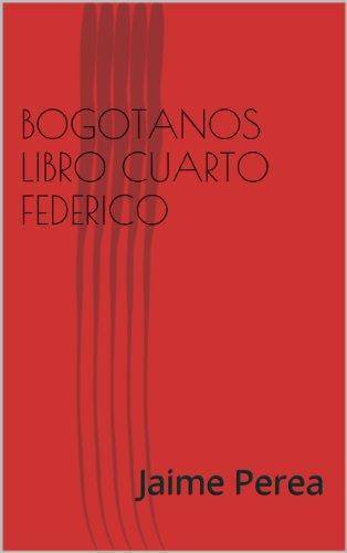 BOGOTANOS CUARTO LIBRO FEDERICO