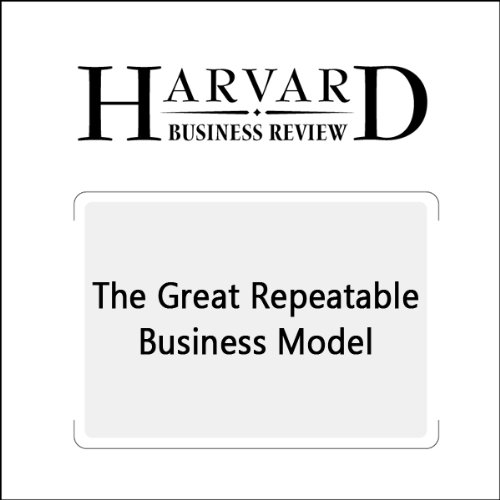 The Great Repeatable Business Model (Harvard Business Review) audiobook cover art