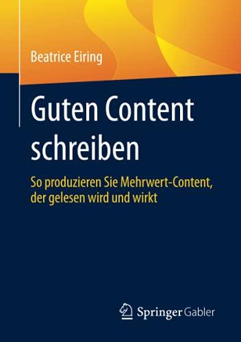 Guten Content schreiben: So produzieren Sie Mehrwert-Content, der gelesen wird und wirkt