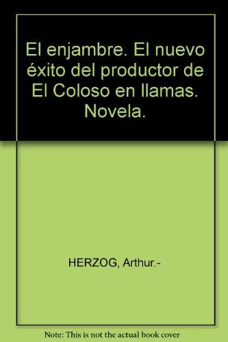 El enjambre. El nuevo éxito del productor de El Coloso en llamas. Novela. by ...