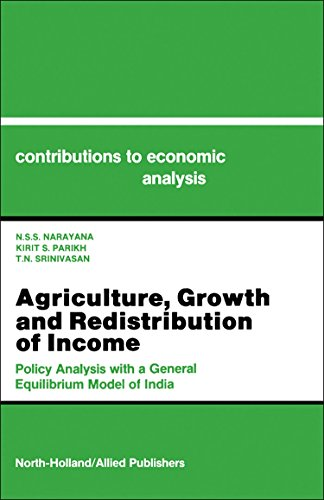 Agriculture, Growth, and Redistribution of Income: Policy Analysis With a General Equilibrium Model of India (Contributions to Economic Analysis)の詳細を見る