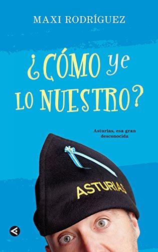¿Cómo ye lo nuestro?: Asturias, esa gran desconocida