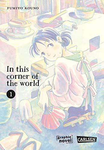 In this corner of the world 1: Ein Historien-Drama (Graphic Novel)