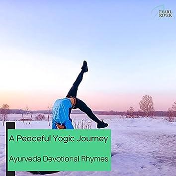A Peaceful Yogic Journey - Ayurveda Devotional Rhymes