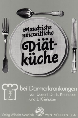 Maudrichs neuzeitliche Diätküche, H.7 : Diät bei Darmerkrankungen