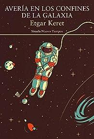 Avería en los confines de la galaxia par Etgar Keret