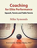 Coaching for Elite Performance: Squash, Tennis and Table Tennis