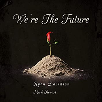 We're the Future