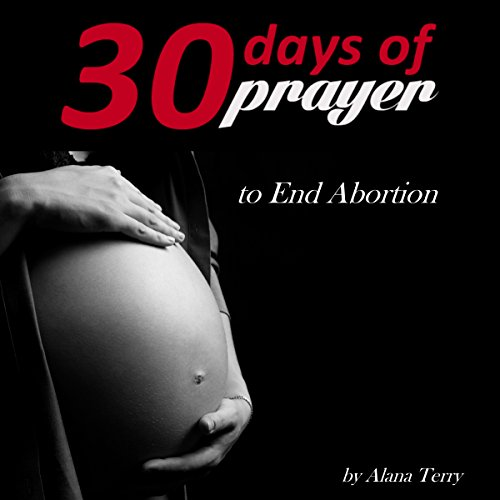 Thirty Days of Prayer to End Abortion audiobook cover art