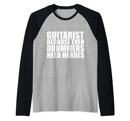 Guitarrista because Drummers need heroes Guitar Music Gift Camiseta Manga Raglan