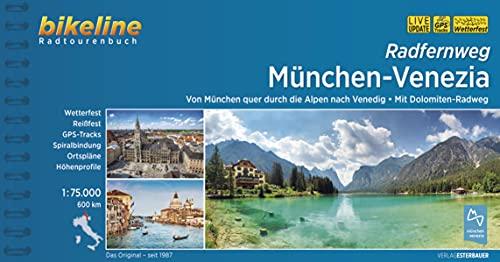 Radfernweg München-Venezia: Von München quer durch die Alpen nach Vendig • Mit Dolomiten-Radweg, 1:75.000, 600 km, wetterfest/reißfest, GPS-Tracks ... LiveUpdate (Bikeline Radtourenbücher)