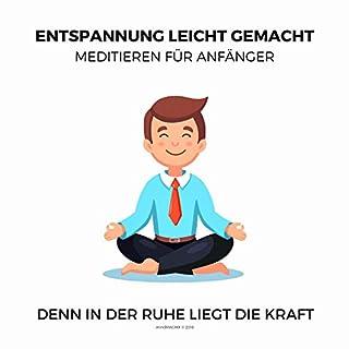 Entspannung leicht gemacht - Meditieren für Anfänger Titelbild