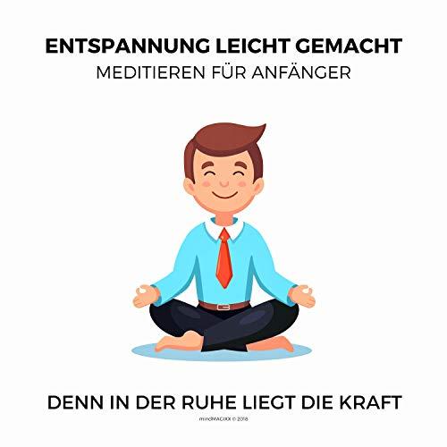 Entspannung leicht gemacht - Meditieren für Anfänger  By  cover art