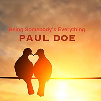 Being Somebody's Everything