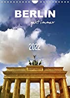 BERLIN geht immer (Wandkalender 2022 DIN A4 hoch): Spektakulaer. Imposant. Einzigartig. (Planer, 14 Seiten )