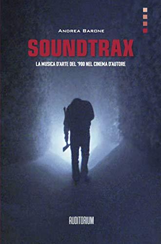 Soundtrax. La musica d'arte del '900 nel grande cinema