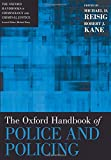 The Oxford Handbook of Police and Policing (Oxford Handbooks)